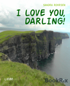 I LOVE YOU, DARLING!