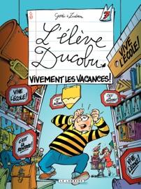 LELèVE DUCOBU  - TOME 07 - VIVEMENT LES VACANCES !