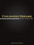 Childhood Dreams and How to Achieve Them