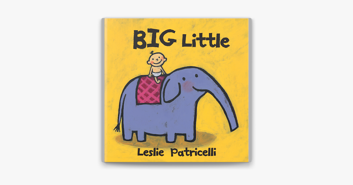 Big Little - Leslie Patricelli