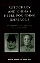 Autocracy and China's Rebel Founding Emperors