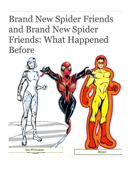 Brand New Spider Friends and Brand New Spider Friends: What Happened Before