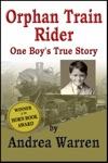 Orphan Train Rider One Boys True Story