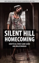 Silent Hill: Homecoming - Unofficial Video Game Guide & Walkthrough