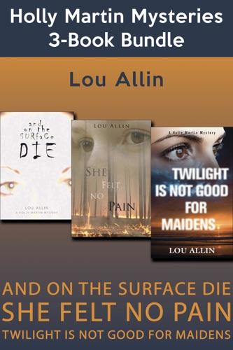 Lou Allin - Holly Martin Mysteries 3-Book Bundle