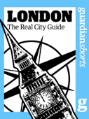 London: The Real City Guide