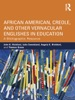 African American, Creole, And Other Vernacular Englishes In Education