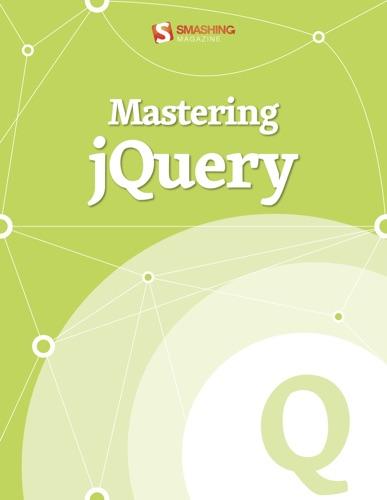 Mastering jQuery - Smashing Magazine - Smashing Magazine