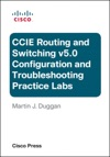 Cisco CCIE Routing And Switching V50 Configuration And Troubleshooting Practice Labs Bundle