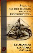 Leonardo da Vinci: Studien aus der Technik und dem Ingenieurwesen