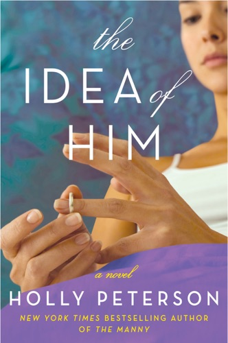 Holly Peterson - The Idea of Him