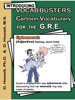 Introducing Vocabbusters Cartoon Vocabulary for the GRE