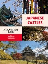 Japanese Castles A Backpacker's Guide