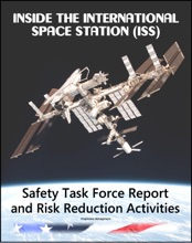 Inside the International Space Station (ISS): NASA Independent Safety Task Force Final Report and Long-Term ISS Risk Reduction Activities - Loss of Crewmember, Destruction, Abandonment, Crew Health