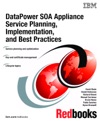 DataPower SOA Appliance Service Planning Implementation And Best Practices