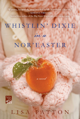 Lisa Patton - Whistlin' Dixie in a Nor'easter book