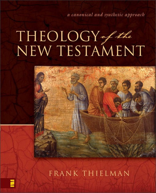 Theology of the New Testament by Frank S  Thielman on Apple Books