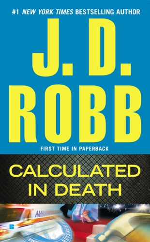 J. D. Robb - Calculated in Death