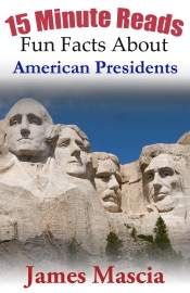 15 Minute Reads: Fun Facts About American Presidents