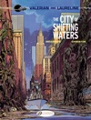 Valerian  Laureline - Volume 1 - The City Of Shifting Waters