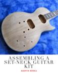 Assembling A Set-Neck Guitar Kit