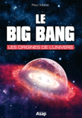 Le big bang : les origines de l'univers