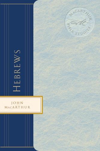 John F. MacArthur & Louis Evans - Hebrews