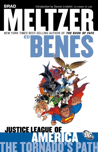 Brad Meltzer & Ed Benes - Justice League of America Vol. 1 The Tornado's Path