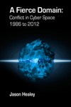 A Fierce Domain Conflict In Cyberspace 1986 To 2012