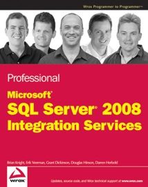 Professional Microsoft SQL Server 2008 Integration Services - Brian Knight, Erik Veerman, Grant Dickinson, Douglas Hinson & Darren Herbold