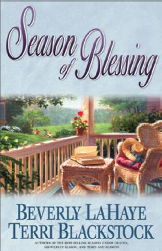 Beverly LaHaye & Terri Blackstock - Season of Blessing