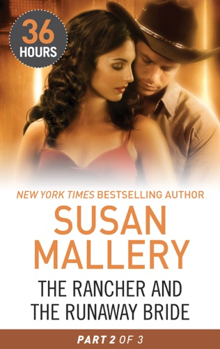 Susan Mallery - The Rancher and the Runaway Bride Part 2