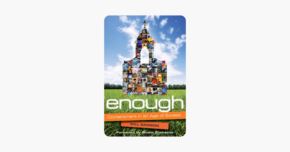 Enough : contentment in an age of excess, Will Samson