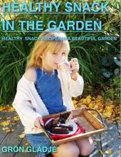 Healthy Snack In The Garden