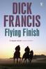 Dick Francis - Flying Finish artwork