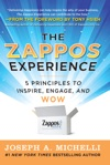 The Zappos Experience 5 Principles To Inspire Engage And WOW