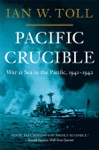 Pacific Crucible War At Sea In The Pacific 1941-1942