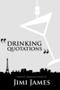 Jimi James - Drinking Quotations  arte