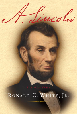 Ronald C. White - A. Lincoln book