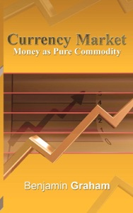 Currency Market : Money as Pure Commodity