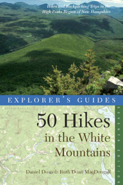 Explorer's Guide 50 Hikes in the White Mountains: Hikes and Backpacking Trips in the High Peaks Region of New Hampshire (Seventh Edition)
