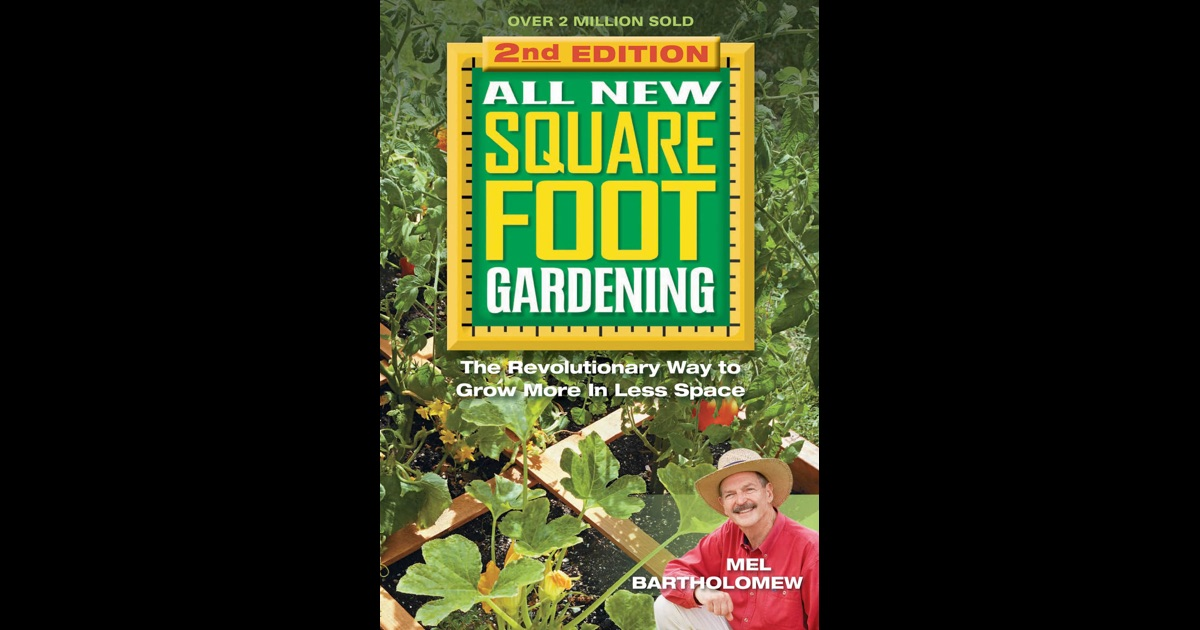All New Square Foot Gardening Second Edition By Mel Bartholomew On Ibooks