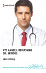NYC Angels Unmasking Dr Serious