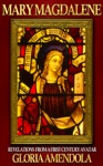 Mary Magdalene Revelations From A First Century Avatar