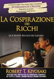 La cospirazione dei ricchi - Robert T. Kiyosaki by  Robert T. Kiyosaki PDF Download