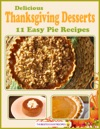 Delicious Thanksgiving Desserts 11 Easy Pie Recipes