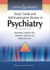 Kaplan  Sadocks Study Guide And Self-Examination Review In Psychiatry Ninth Edition