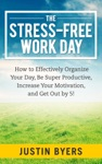 The Stress-Free Work Day