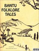 Bantu Folklore Tales of Long Ago
