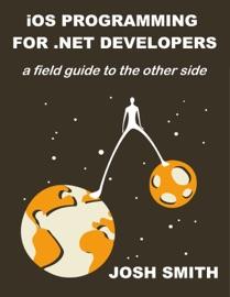iOS Programming for .NET Developers - Josh Smith